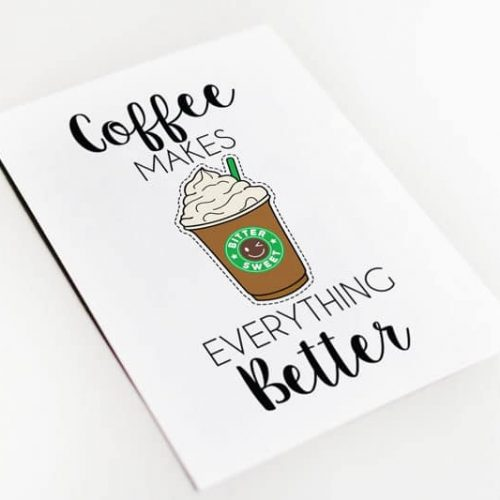 Coffee makes everything better wenskaart
